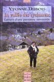 Yvonne Dubois - La vallée des cyclamens - Cahiers d'une paysanne savoyarde.