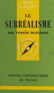 Yvonne Duplessis et Paul Angoulvent - Le surréalisme.