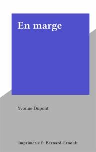 Yvonne Dupont et Yvonne Defives-Dupont - En marge.