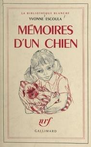 Yvonne Escoula - Mémoires d'un chien.
