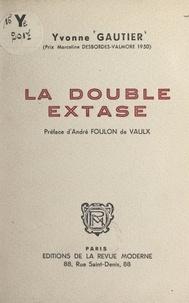 Yvonne Gautier et André Foulon de Vaulx - La double extase.