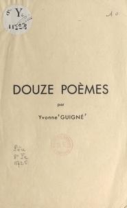 Yvonne Guigné - Douze poèmes.