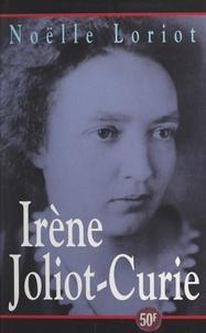Yvonne Houdard-Koessler et Noëlle Loriot - Irène Joliot-Curie.