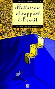 Illettrisme et rapport à l'écrit - Yvonne Johannot |