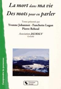 Yvonne Johannot et Fanchette Lugan - La mort dans ma vie - Des mots pour en parler.