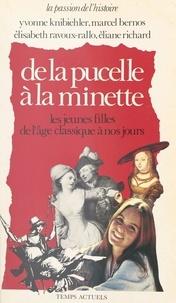 Yvonne Knibiehler - De la pucelle à la minette - Les jeunes filles, de l'âge classique à nos jours.