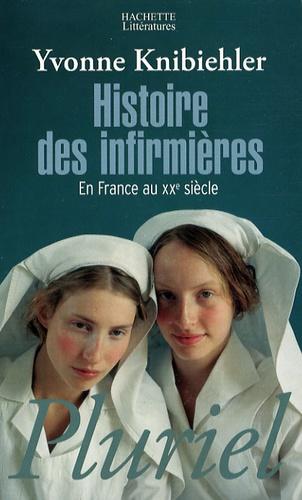 Yvonne Knibiehler - Histoire des infirmières - En France au XXe siècle.