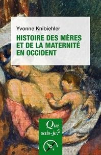 Yvonne Knibiehler - Histoire des mères et de la maternité en Occident.