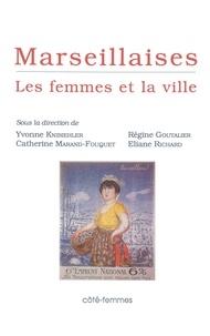 Yvonne Knibiehler et Catherine Marand-Fouquet - Marseillaises - Les femmes et la ville.