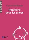 Yvonne Knibiehler - Questions pour les mères.