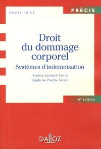 Yvonne Lambert-Faivre et Stéphanie Porchy-Simon - Droit du dommage corporel - Systèmes d'indemnisation.