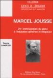 Yvonne Langlois - Marcel Jousse - De l'anthropologie du geste à l'éducation générale et religieuse.