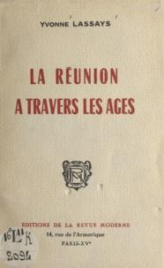 Yvonne Lassays - La Réunion à travers les âges.