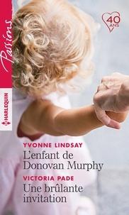 Yvonne Lindsay et Victoria Pade - L'enfant de Donovan Murphy - Une brûlante invitation.