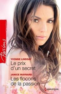 Yvonne Lindsay et Janice Maynard - Le prix d'un secret - Les flocons de la passion.
