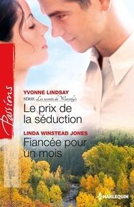 Yvonne Lindsay et Linda Winstead Jones - Le prix de la séduction - Fiancée pour un mois - T3 - Les secrets de Waverly's.