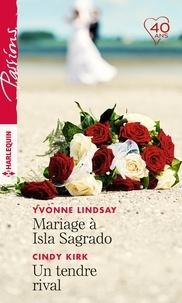 Yvonne Lindsay et Cindy Kirk - Mariage à Isla Sagrado - Un tendre rival.