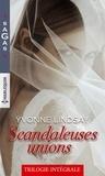 Yvonne Lindsay - Scandaleuses unions Intégrale : Une héritière sous contrat ; L'héritier des Sandrelli ; Une proposition irrésistible.