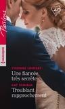 Yvonne Lindsay et Cat Schield - Une fiancée très secrète - Troublant rapprochement.