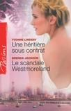 Yvonne Lindsay et Brenda Jackson - Une héritière sous contrat; Le scandale Westmoreland.