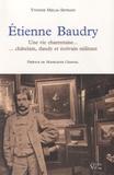 Yvonne Melia-Sevrain - Etienne Baudry - Une vie charentaise... châtelain, dandy et écrivain militant.