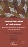 Yvonne Mignot-Lefebvre - Communication et autonomie : audiovisuel, technologies de l'information et changement social.