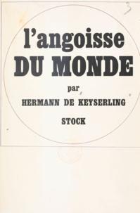 Yvonne Morin et Hermann de Keyserling - L'angoisse du monde - Ses causes, ses remèdes.