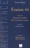 Yvonne Pagniez - Evasion 44 - Suivi de Souvenirs inédits de la Grande Guerre.