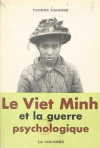 Yvonne Pagniez - Le Viet Minh et la guerre psychologique.
