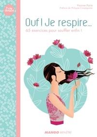 Yvonne Paire - Ouf ! Je respire - 60 exercices pour souffler enfin !.