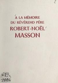 Yvonne Pirat - À la mémoire du révérend père Robert-Noël Masson.