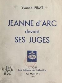 Yvonne Pirat - Jeanne d'Arc devant ses juges.