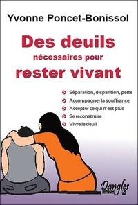 Yvonne Poncet-Bonissol - Des deuils nécessaires pour rester vivant.