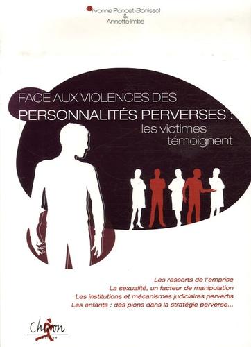 Yvonne Poncet-Bonissol et Annette Imbs - Face aux violences des personnalités perverses : les victimes témoignent.