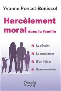 Yvonne Poncet-Bonissol - Harcèlement moral dans la famille.