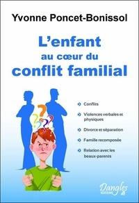 Yvonne Poncet-Bonissol - L'enfant au coeur du conflit familial.