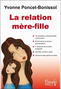 Yvonne Poncet-Bonissol - La relation mère-fille.