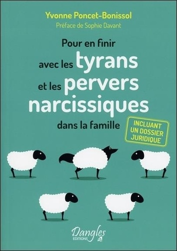 Yvonne Poncet-Bonissol - Pour en finir avec les tyrans et les pervers narcissiques dans la famille.