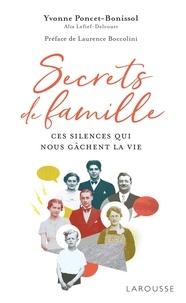 Yvonne Poncet-Bonissol - Secrets de famille - Ces silences qui nous gâchent la vie.