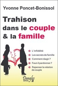 Yvonne Poncet-Bonissol - Trahison dans le couple et la famille.