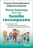 Yvonne Poncet-Bonissol et Stéphanie Assante - Vivre heureux dans une famille recomposée - Les clés pour bâtir des relations sereines et positives entre parents, beaux-parents et enfants.
