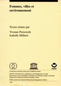 Yvonne Preiswerk et Isabelle Milbert - Femmes, villes et environnement.