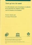 Yvonne Preiswerk et Mary-Josée Burnier - Tant qu'on a la santé - Les déterminants socio-économiques et culturels de la santé dans les relations sociales entre les femmes et les hommes.