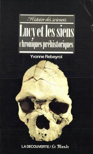 Yvonne Rebeyrol - Lucy et les siens - Chroniques préhistoriques.