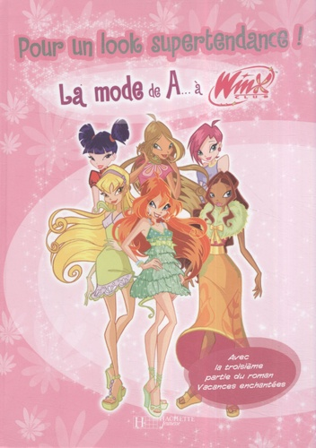 Yvonne Saurin - POur un look supertendance ! - La mode de A... à Winx, tome 3.