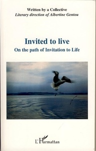 Yvonne Trubert et Albertine Gentou - Invited to live - On the path of Invitation to Life.