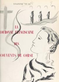 Yvonne Tual et Georges Cesari - La couronne franciscaine des couvents de Corse - Impressions de voyage.