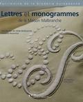 Yvonne Van de Velde-Malbranche et Christine Rosenthal - Lettres et monogrammes de la Maison Malbranche - Edition français-anglais-italien.