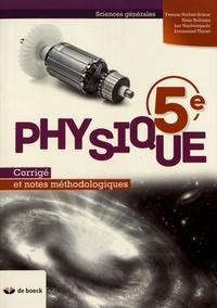 Yvonne Verbist-Scieur et Alain Bribosia - Physique 5e - Corrigé et notes méthodologiques.