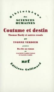 Yvonne Verdier - Coutume et destin - Thomas Hardy et autres essais précédé de Du rite au roman.